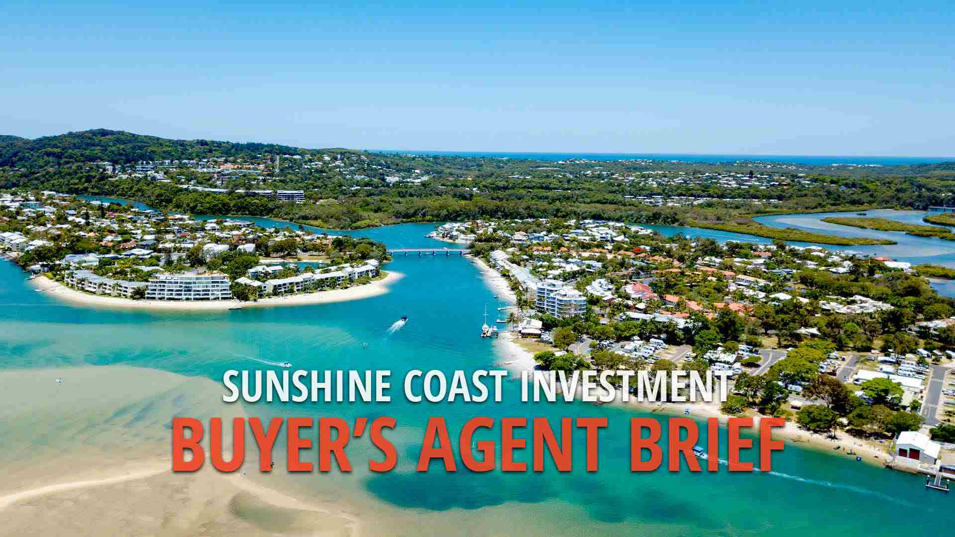 Buyer's Agent Brief - Sunshine Coast investment
